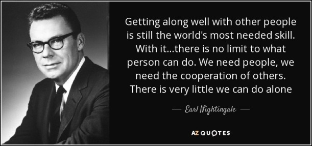 quote-getting-along-well-with-other-people-is-still-the-world-s-most-needed-skill-with-it-earl-nightingale-90-63-70